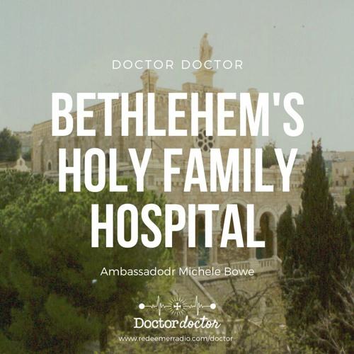 DD #211 - Bethlehem's Holy Family Hospital