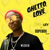 WIZKID - GUETTO LOVE - (DJash ley X DopeBoii REMIX)** click buy for free download