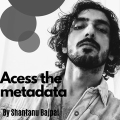 Access the Metadata