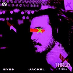 JackEL - Eyes (Thred Remix)