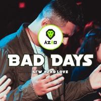 Bad Days - Azad Love