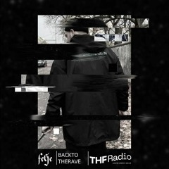 BACK TO THE RAVE w/ felje @ THF Radio
