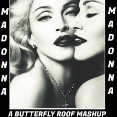 Madonna VS Herself Burning Up A Secret_A Butterfly Roof Mashup Remix