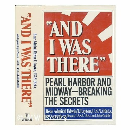 <(READ)^ And I Was There: Pearl Harbor and Midway Breaking the Secrets Free Online