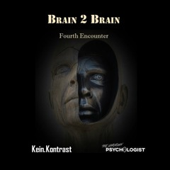 Brain2Brain - Fourth Encounter mixed by Kein.Kontrast & The Unknown Psychologist