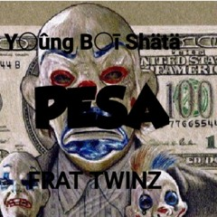 Pesa (Young Boi Shata ft. FRAT TWINZ) .mp3
