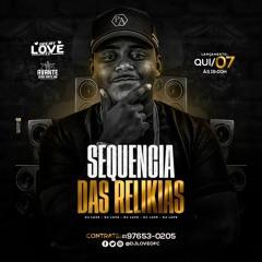 SEQUÊNCIA DAS RELIKIAS DJ LOVE 22