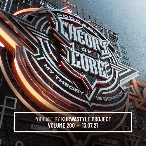Download Kurwastyle Project - Theory of Core Podcast 200 mp3