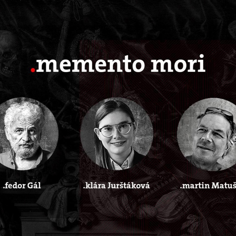 Podcast Fedora Gála a Kláry Jurštákovej: Memento Mori Pamäť s hosťom Martinom Matuštíkom