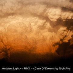 Cave Of Dreams by NightFire / Remix by Ambient Light