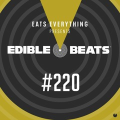 Edible Beats #220 live from Edible Studios