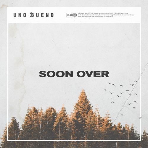 Uno Bueno - Soon over Image