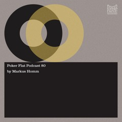 Poker Flat Podcast 80 - mixed by Markus Homm