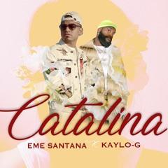 Catalina ft Kaylo-G (Eme Santana)