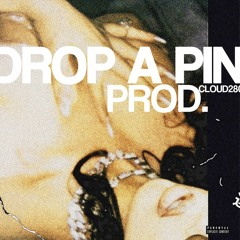 DROP A PIN(produced by @1cloudy28)