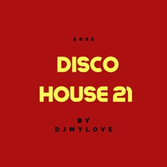 DISCO HOUSE 21