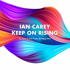 Ian Carey - Keep On Rising (Dj sTore & Don Paolo Bootleg 2021) [FILTERED DUE COPYRIGHT]