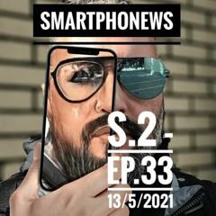 SmartphoNews S.2 - Ep.33 (13/5/2021)part 1