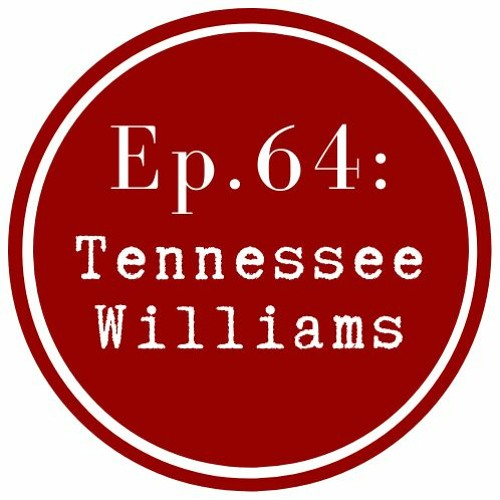 Get Lit Episode 64: Tennessee Williams