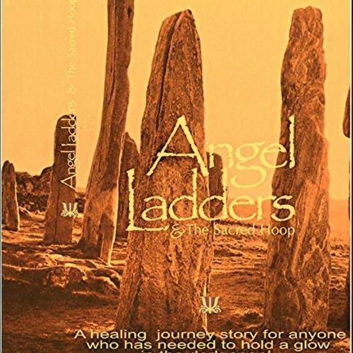 Angel Ladders & the Sacred Hoop - Part 3