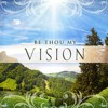 Be Thou My Vision 3-15-2020 Proverbs 29:18