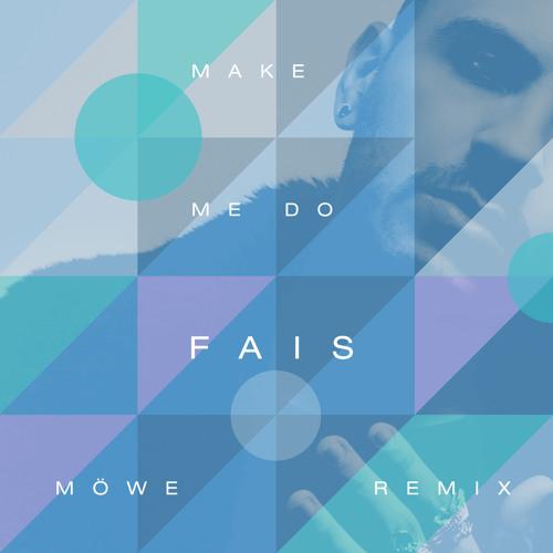 Make Me Do (MÖWE Remix)