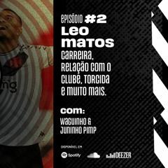 GiganteCast - Ep.002 - Léo Matos
