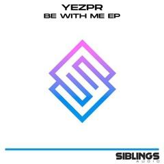 YEZPR - Be With Me (Original Mix) [Siblings Audio]