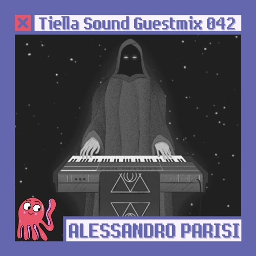 Tiella Sound Guestmix #42: Alessandro Parisi