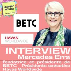 #323 - INTERVIEW : Mercedes Erra - Fondatrice & Présidente de BETC - Présidente executive HAVAS Worldwide