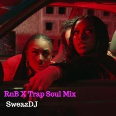RnB X Trap Soul Playlist Mix