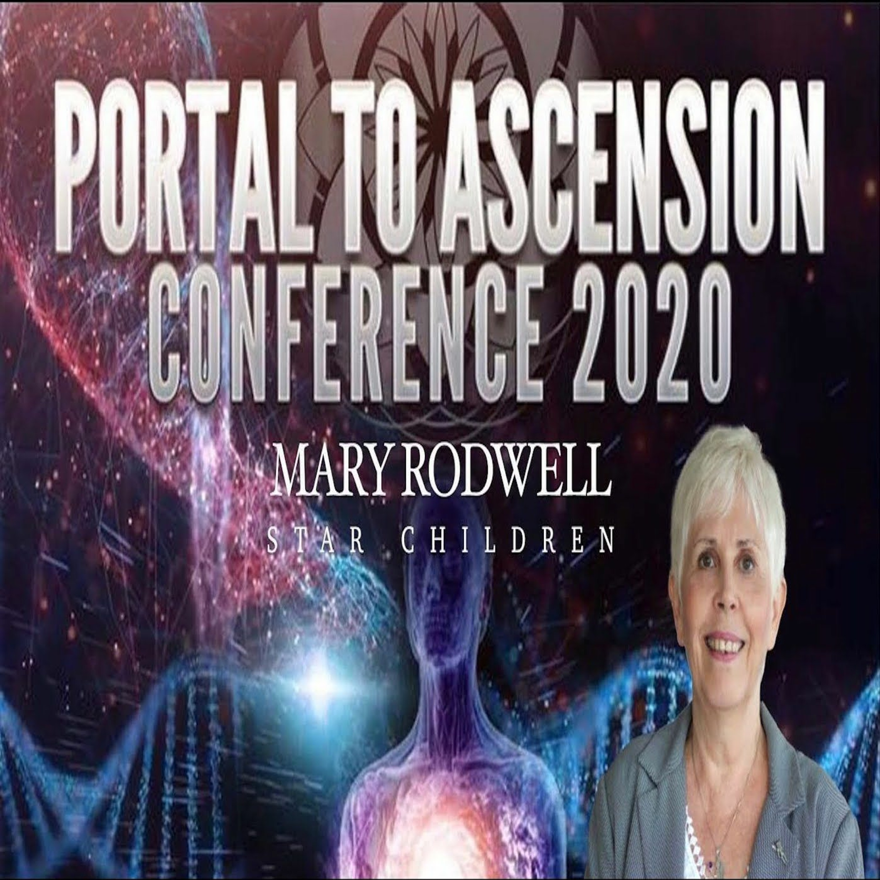 Portal To Ascension 2020 w/ Mary Rodwell & Journey To Truth - Star Children & The Future Of Humanity