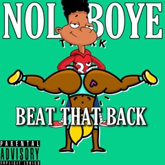 NolaBoy E - Beat That Back