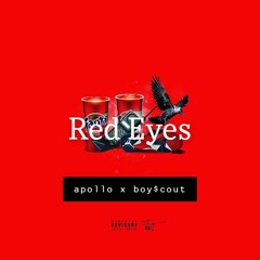 Red Eyes - Apollo X Boy$cout (prod. HomageBeats)