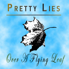 Pretty Lies Over A Flying Leaf