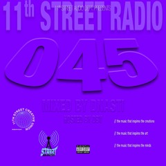 11th Street Radio #045: DNASTI'S BACK