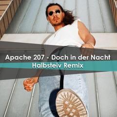 Apache 207 - Doch In Der Nacht (Halbsteiv Remix) Snippet *DL Link in der Beschreibung