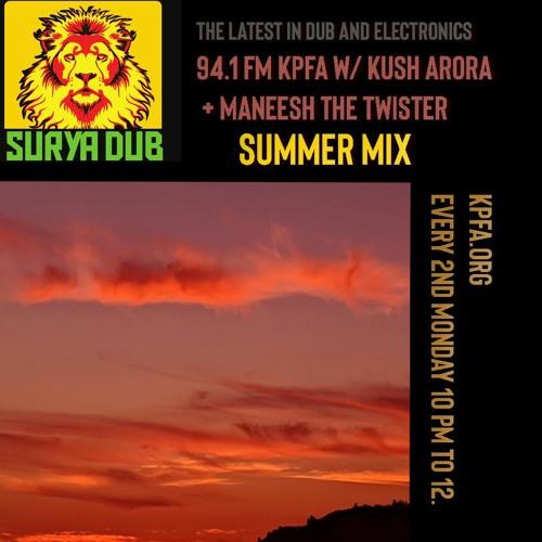 Surya Dub Radio - Summer Groove Edition with Kush Arora + Maneesh The Twister