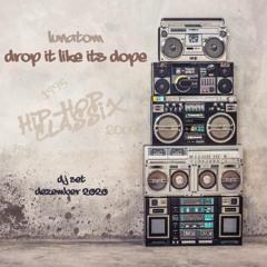 DROP IT LIKE IT'S DOPE (Hip-Hop Classix . Lunatom DJ Set . Dezember 2020)