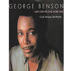 George Benson - Lady love me (Ced House ReWork)
