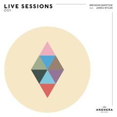 Andhera Live Sessions: 001: Brendan Barstow b2b James Wyler