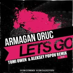 Armagan Oruc - Let's Go (Tomi Owen & Aleksey Popov Remix)