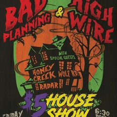 Bad Planning x Highwire Haunted Show Promo