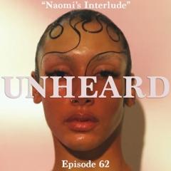 "Episode 62 | ""Naomi's Interlude"""