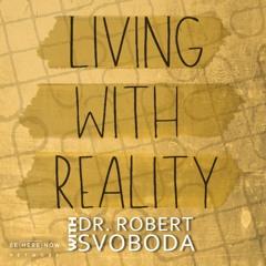 Dr. Robert Svoboda's Living with Reality Ep. 21: Finding Ayurveda with Paula Crossfield