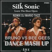 2021 MASHUP Bruno Mars Silk Sonic - Leave The Door Open VS Bee Gees By DJ - VDJ MARIO TAZZ