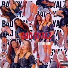 BadGyalz - Trash Bag
