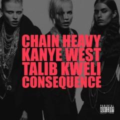 KANYE WEST - CHAIN HEAVY (ft. Talib Kweli & Consequence)