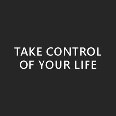 Take Control of Your Life - Motivational Audio