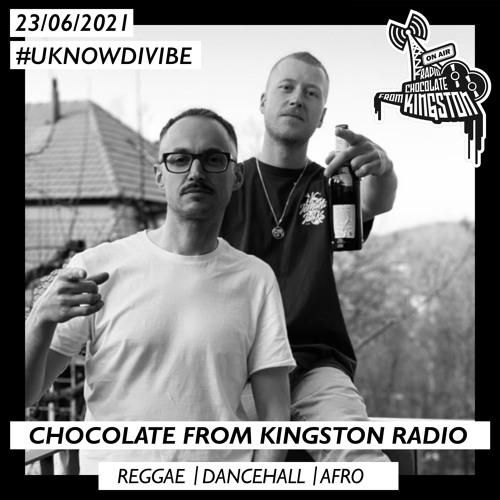 Chocolate From Kingston Radio 23.06.2021   #UKnowDiVibe